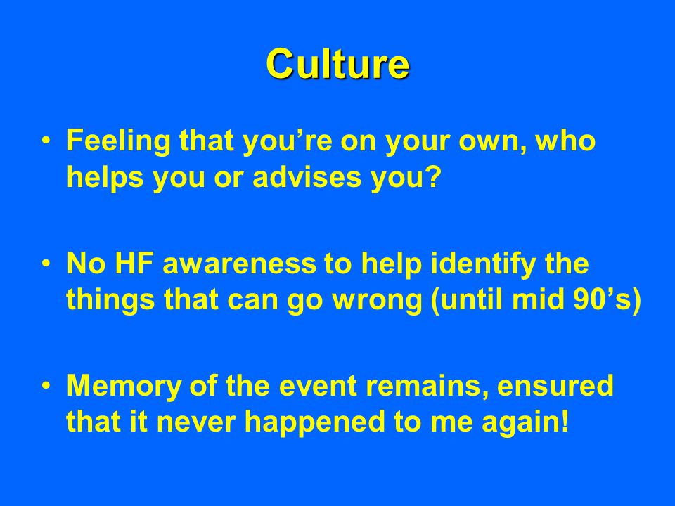 Culture Feeling that you're on your own, who helps you or advises you.