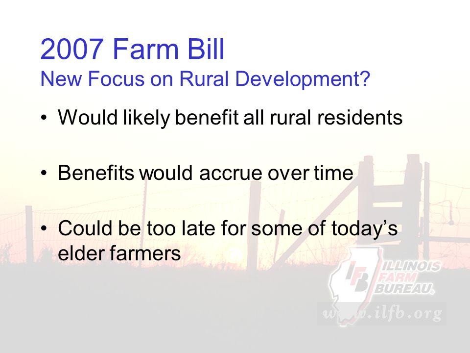 2007 Farm Bill New Focus on Rural Development.