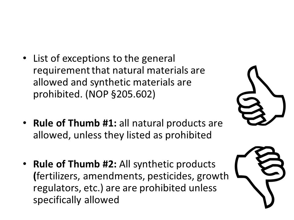 "The ""National List of Allowed and Prohibited Substances helps understand acceptable commercial products List of exceptions to the general requirement"