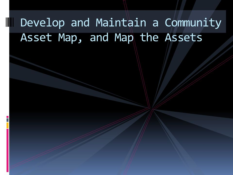 Develop and Maintain a Community Asset Map, and Map the Assets