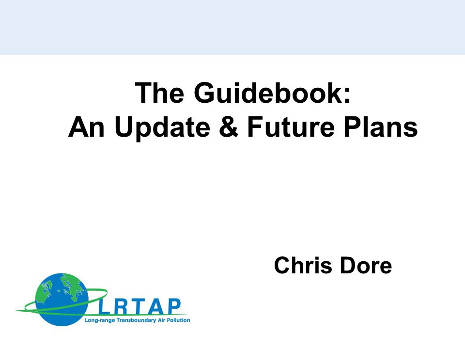 The Guidebook: An Update & Future Plans Chris Dore