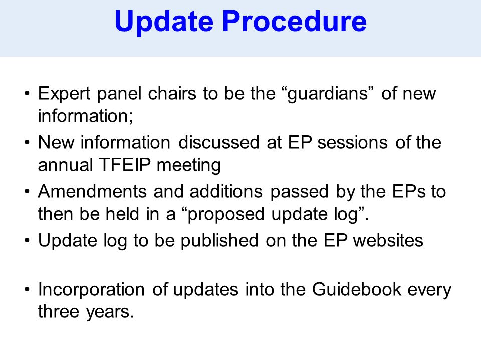 "Expert panel chairs to be the ""guardians"" of new information; New information discussed at EP sessions of the annual TFEIP meeting Amendments and addi"