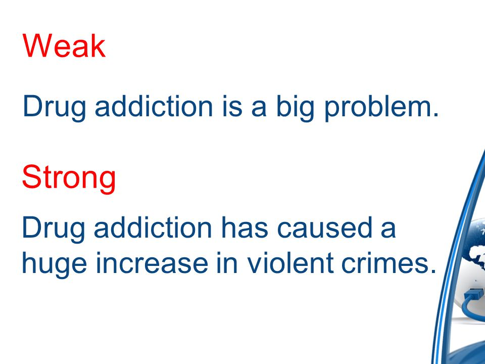 Weak Drug addiction is a big problem.