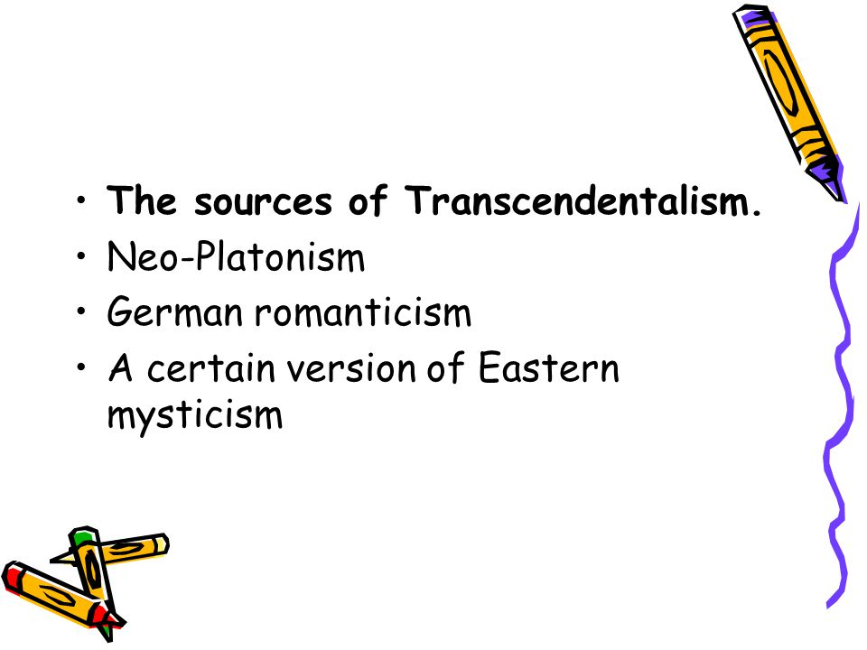 The sources of Transcendentalism.