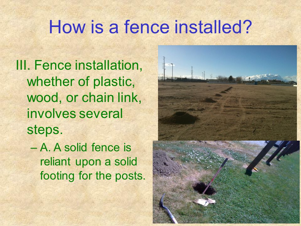 How is a fence installed. III.