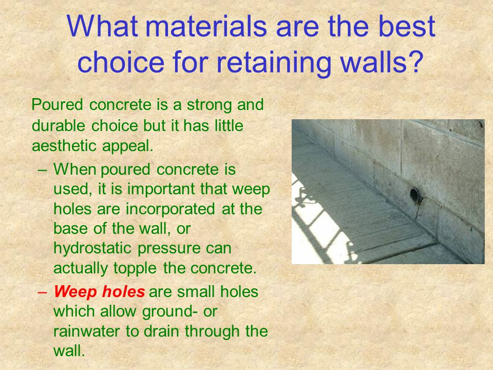 What materials are the best choice for retaining walls.