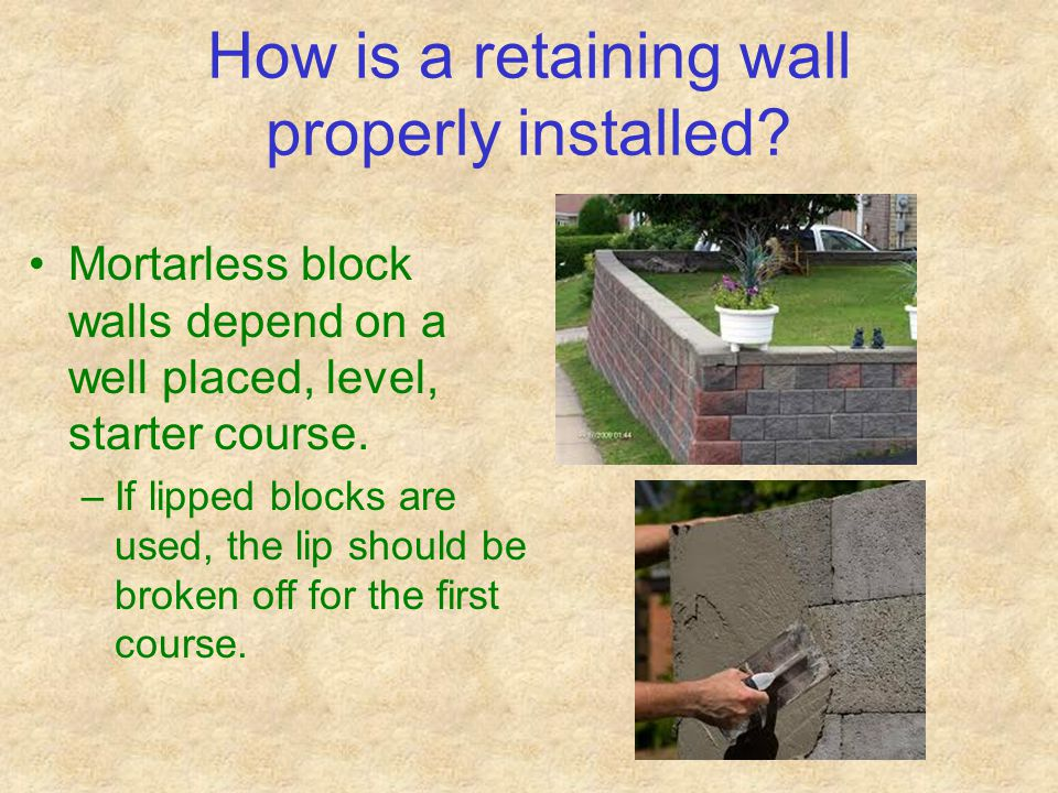 How is a retaining wall properly installed.