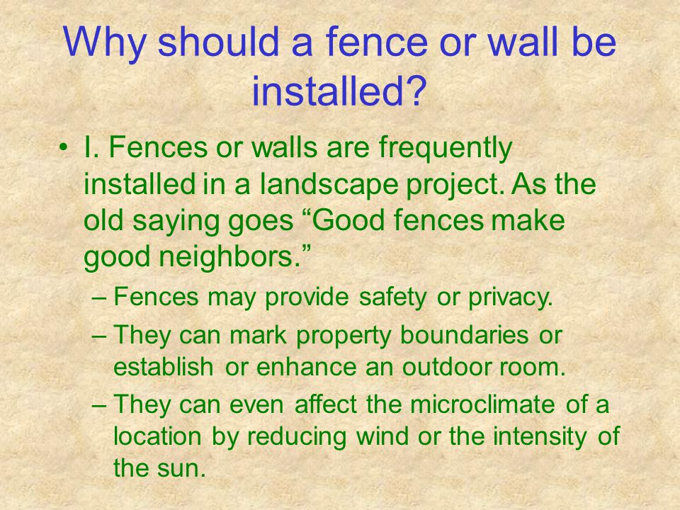 Why should a fence or wall be installed. I.
