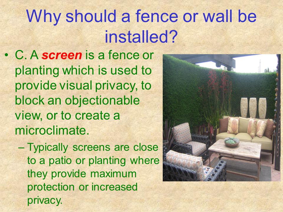 Why should a fence or wall be installed. C.
