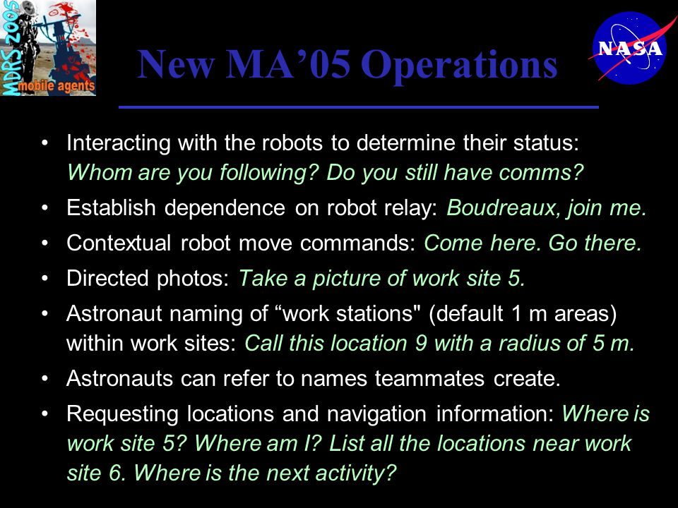 New MA'05 Operations Interacting with the robots to determine their status: Whom are you following.