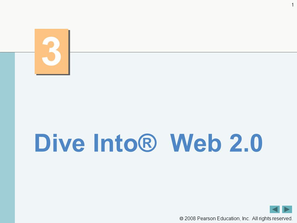  2008 Pearson Education, Inc. All rights reserved. 1 3 3 Dive Into® Web 2.0