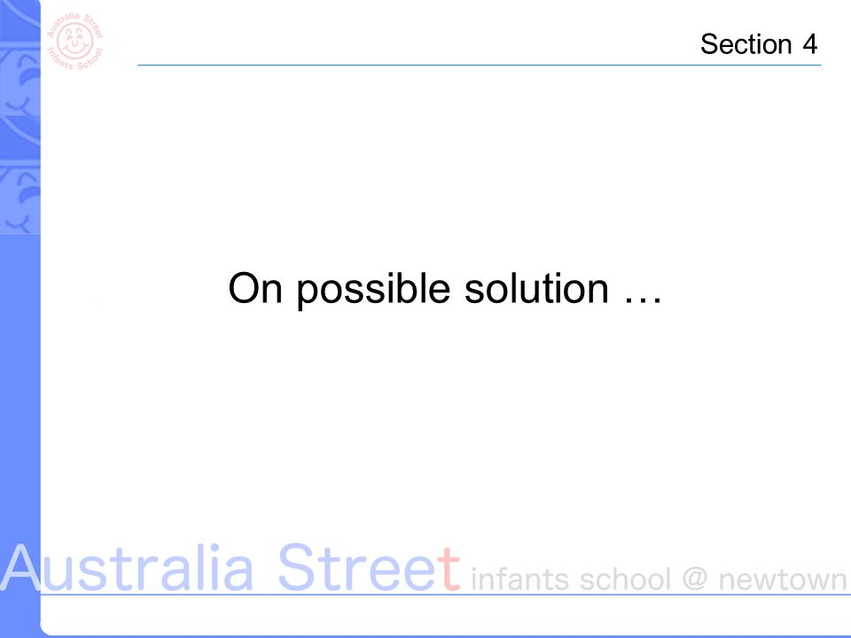 On possible solution … Section 4
