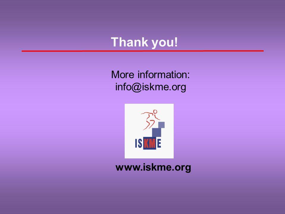 Thank you! More information: info@iskme.org www.iskme.org