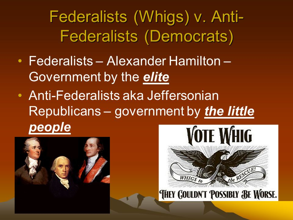 Federalists (Whigs) v.