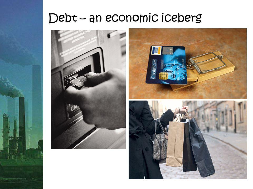 Debt – an economic iceberg