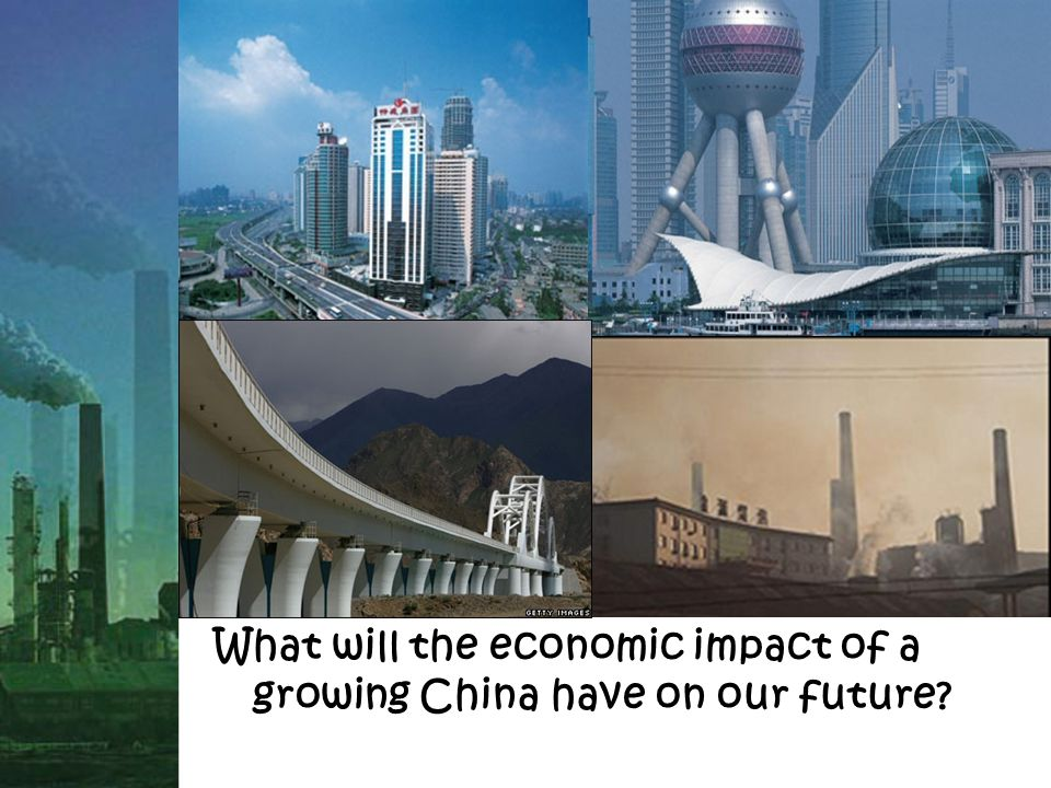 What will the economic impact of a growing China have on our future