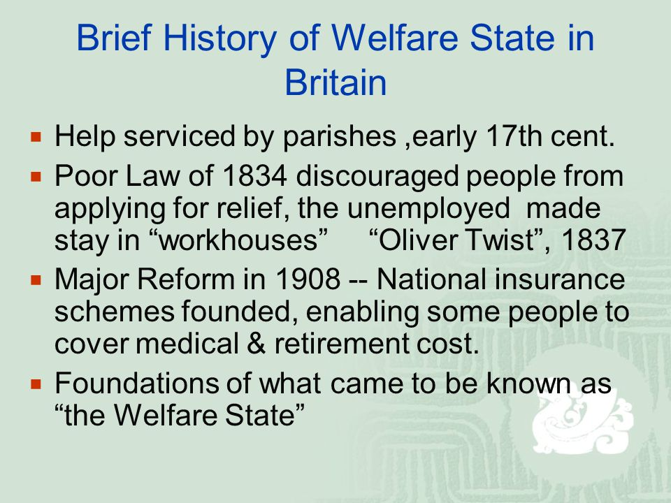 Brief History of Welfare State in Britain  Help serviced by parishes,early 17th cent.