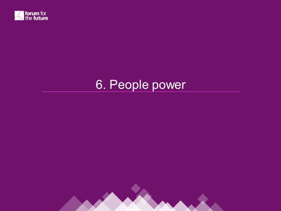 6. People power