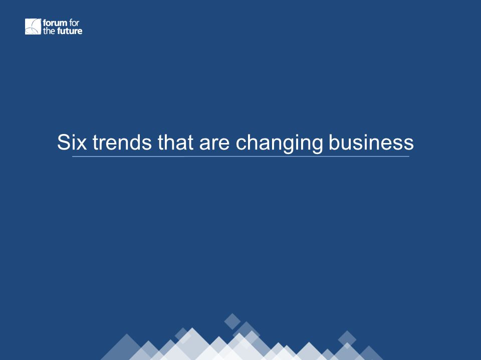 Six trends that are changing business