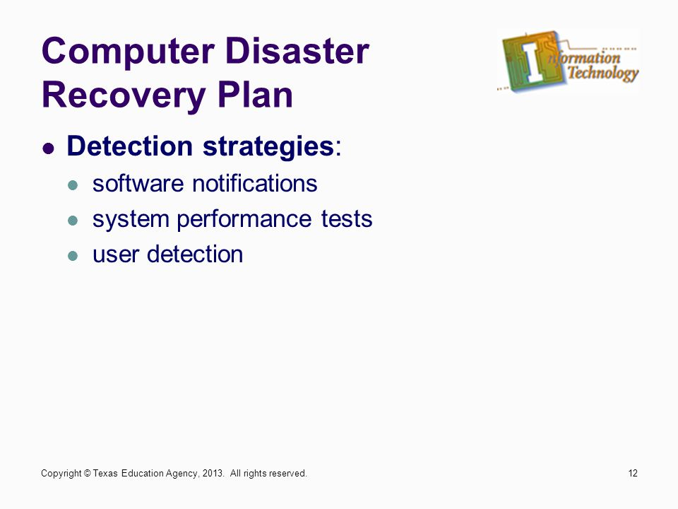 Detection strategies: software notifications system performance tests user detection Copyright © Texas Education Agency, 2013. All rights reserved.12