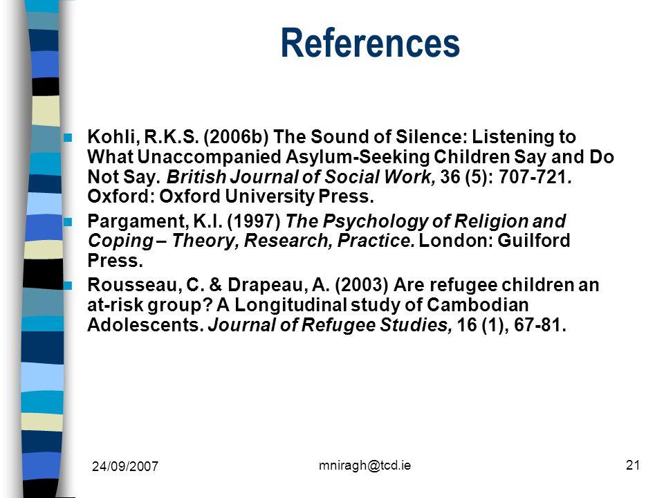 24/09/2007 mniragh@tcd.ie21 References Kohli, R.K.S.