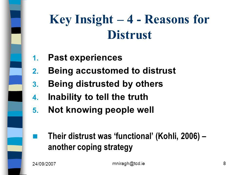 24/09/2007 mniragh@tcd.ie8 Key Insight – 4 - Reasons for Distrust 1.