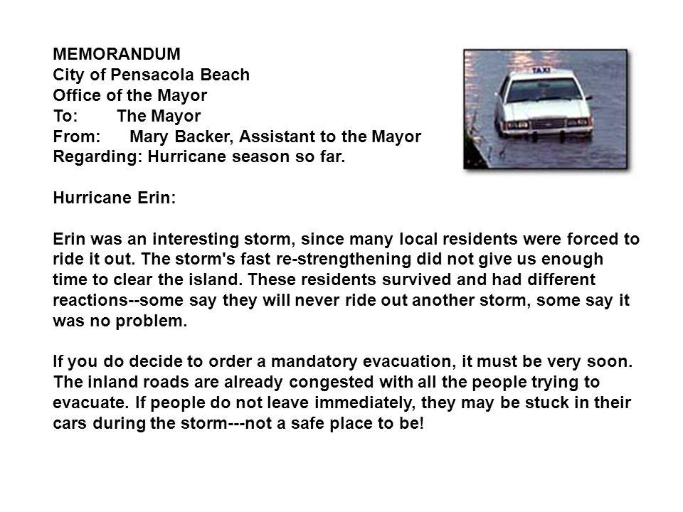 MEMORANDUM City of Pensacola Beach Office of the Mayor To: The Mayor From: Mary Backer, Assistant to the Mayor Regarding: Hurricane season so far.