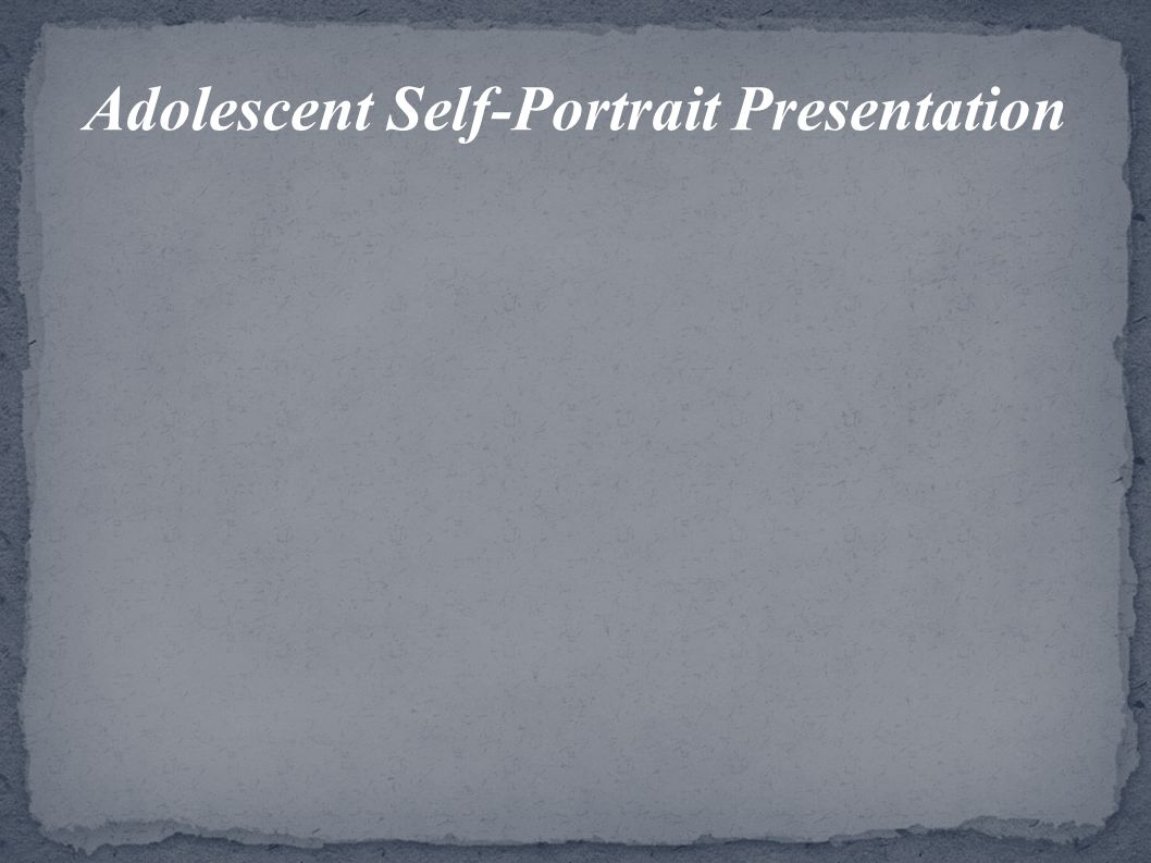 Adolescent Self-Portrait Presentation