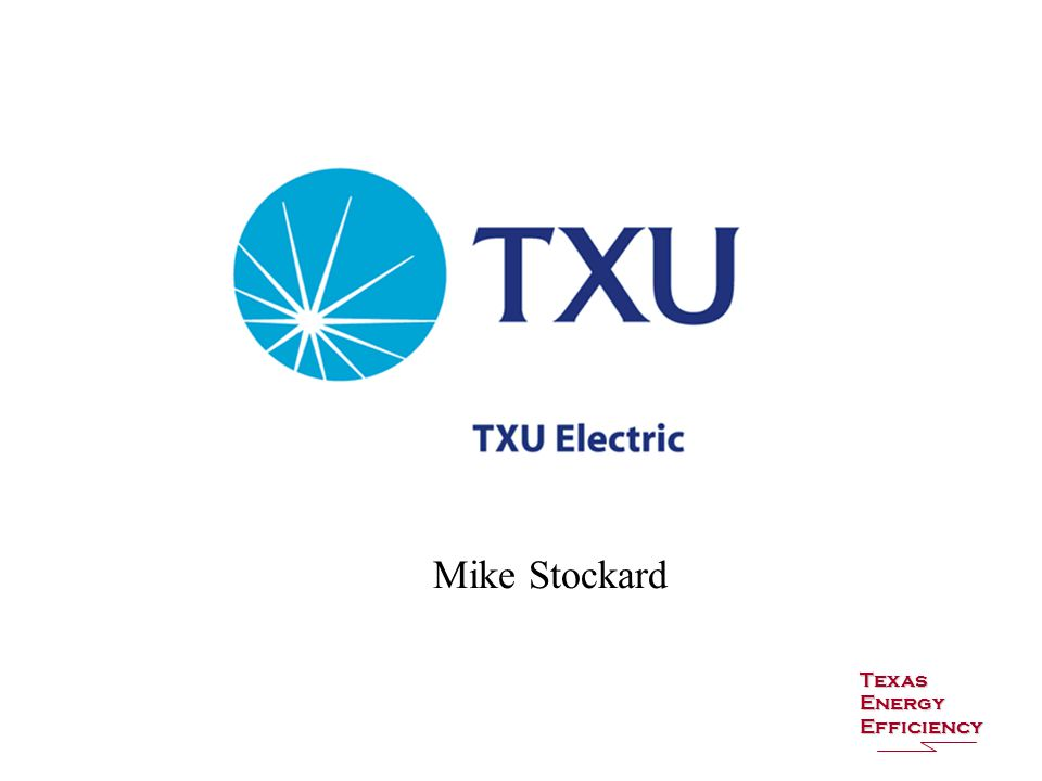 Mike Stockard Texas Energy Efficiency