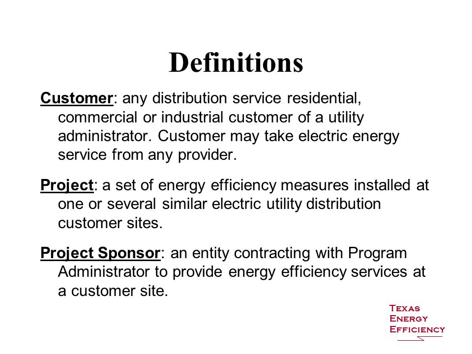 Definitions Customer: any distribution service residential, commercial or industrial customer of a utility administrator.