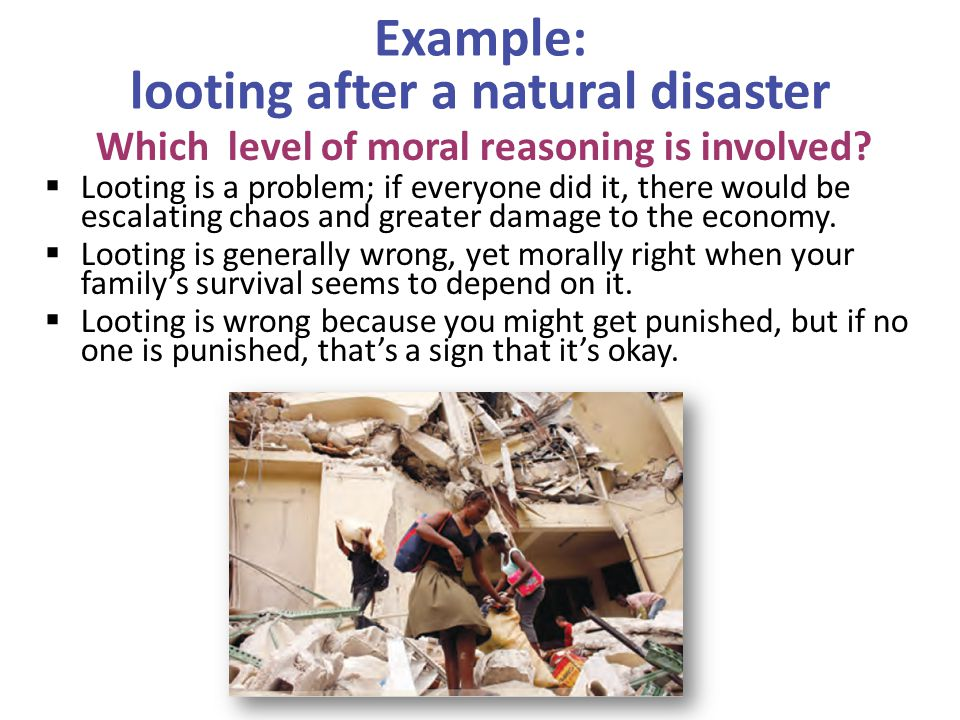 Example: looting after a natural disaster Which level of moral reasoning is involved.