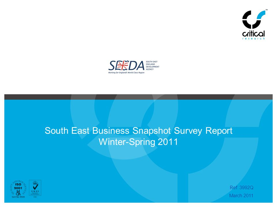 South East Business Snapshot Survey Report Winter-Spring 2011 Ref: 3992Q March 2011
