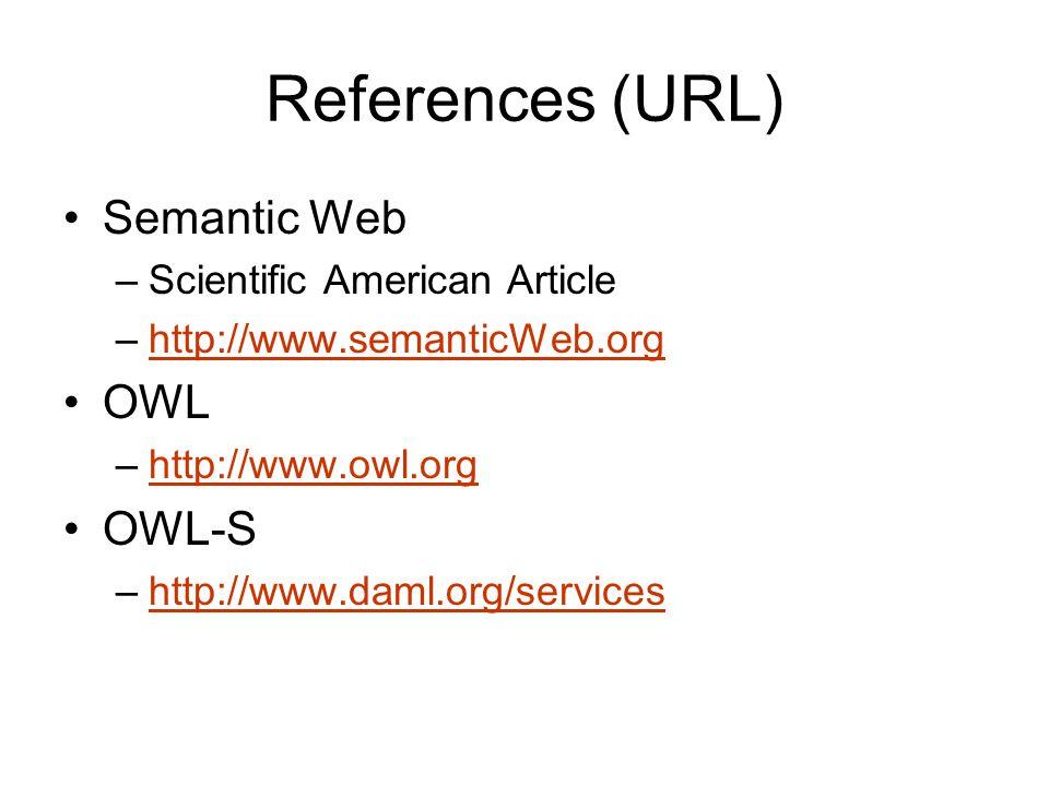 References (URL) Semantic Resources –FrameNet: http://www.icsi.berkeley.edu/framenet (Papers on FrameNet and Computational Modeling efforts using Fram