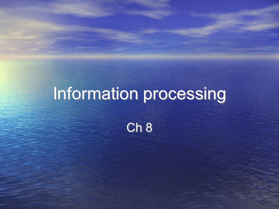 I.Aquiring Information (learning and storing) A.