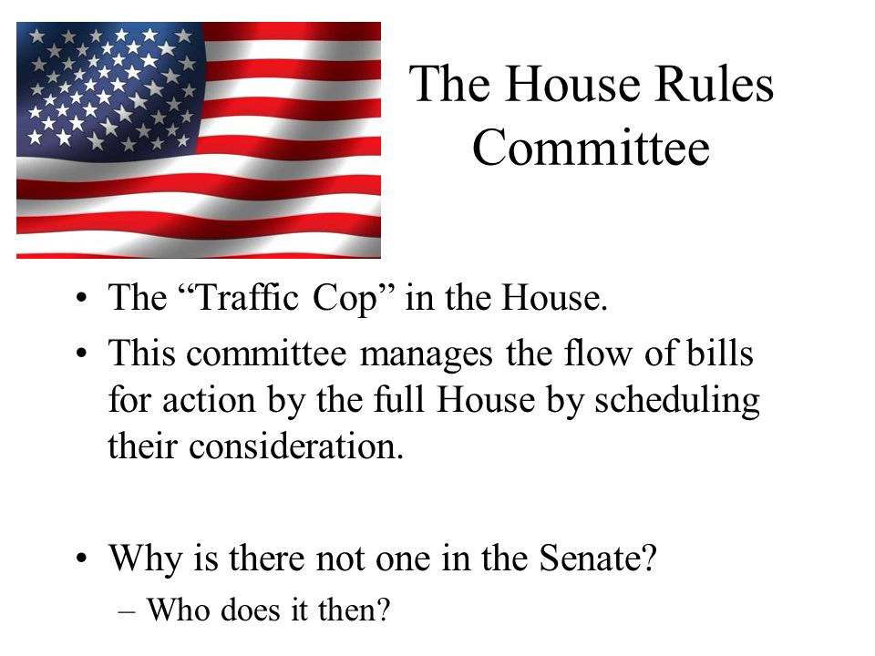 The House Rules Committee The Traffic Cop in the House.