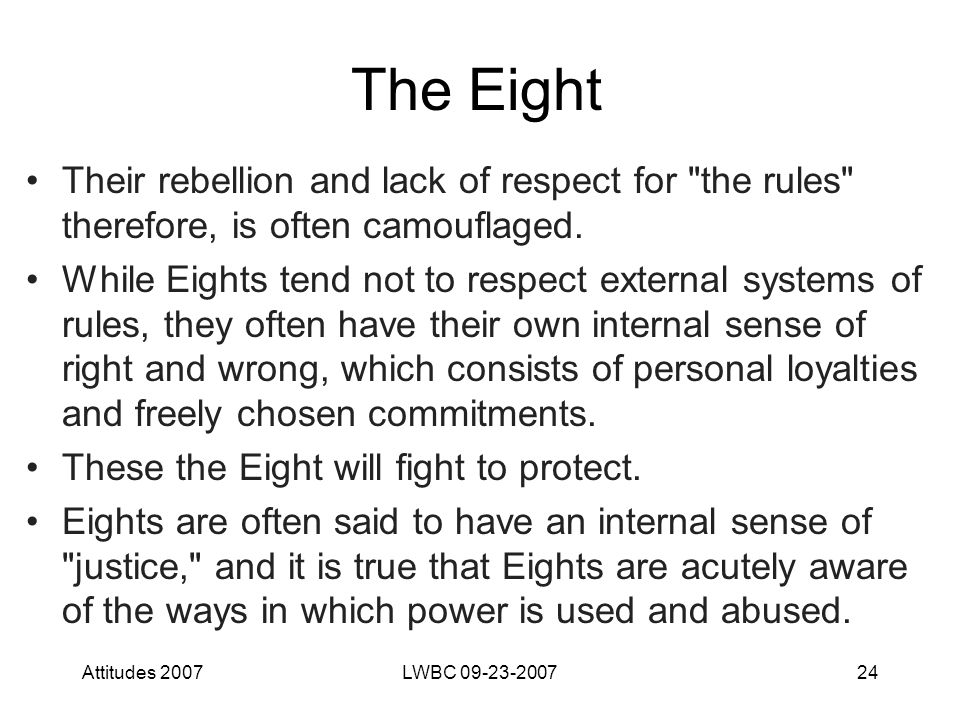 Attitudes 2007LWBC 09-23-200724 The Eight Their rebellion and lack of respect for
