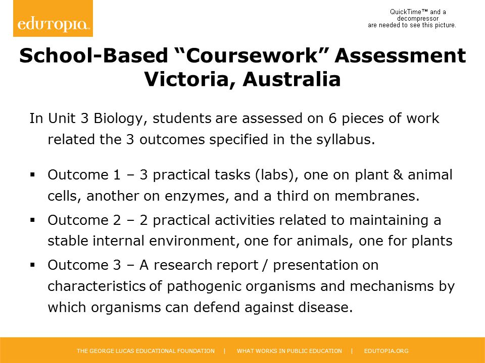 "THE GEORGE LUCAS EDUCATIONAL FOUNDATION | WHAT WORKS IN PUBLIC EDUCATION | EDUTOPIA.ORG School-Based ""Coursework"" Assessment Victoria, Australia In Un"