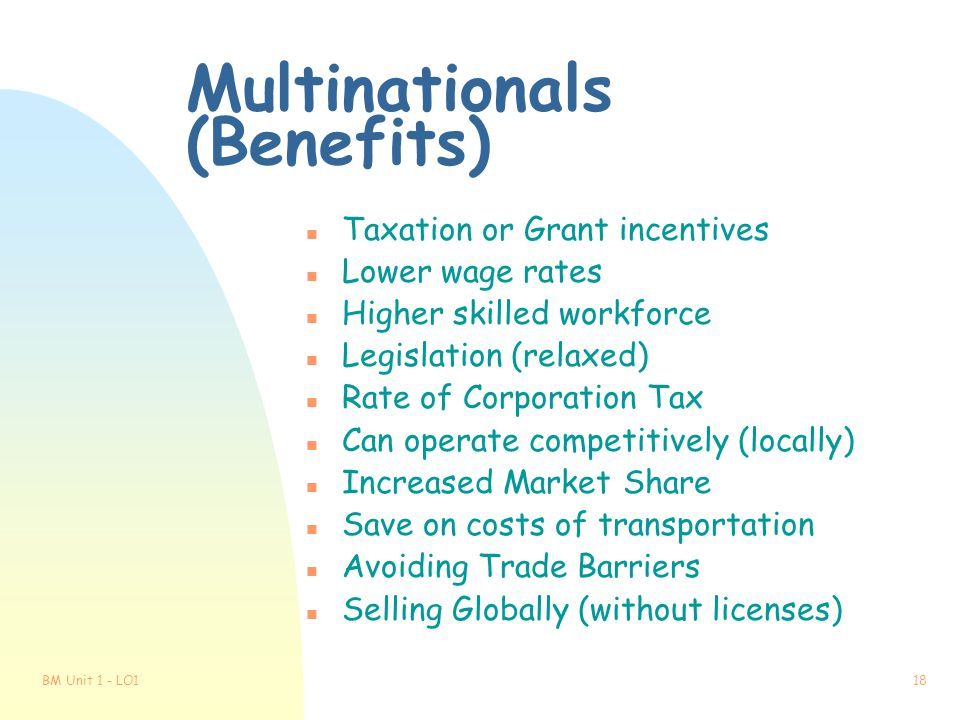 BM Unit 1 - LO117 Multinationals Large businesses with outlets or production facilities in a number of different countries