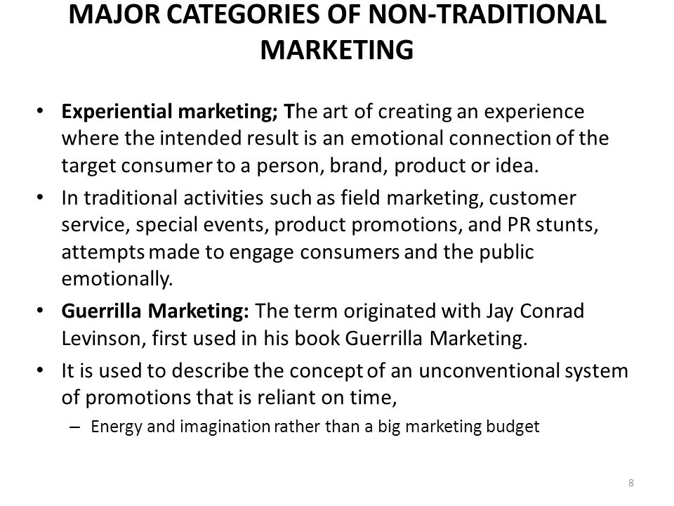 NON-TRADITIONAL MARKETING Scenario is set-up as to not let the consumer know they are being marketed to.