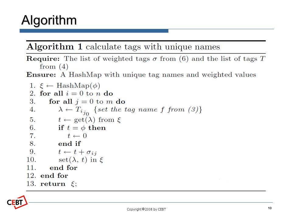 Copyright  2008 by CEBT Algorithm 10