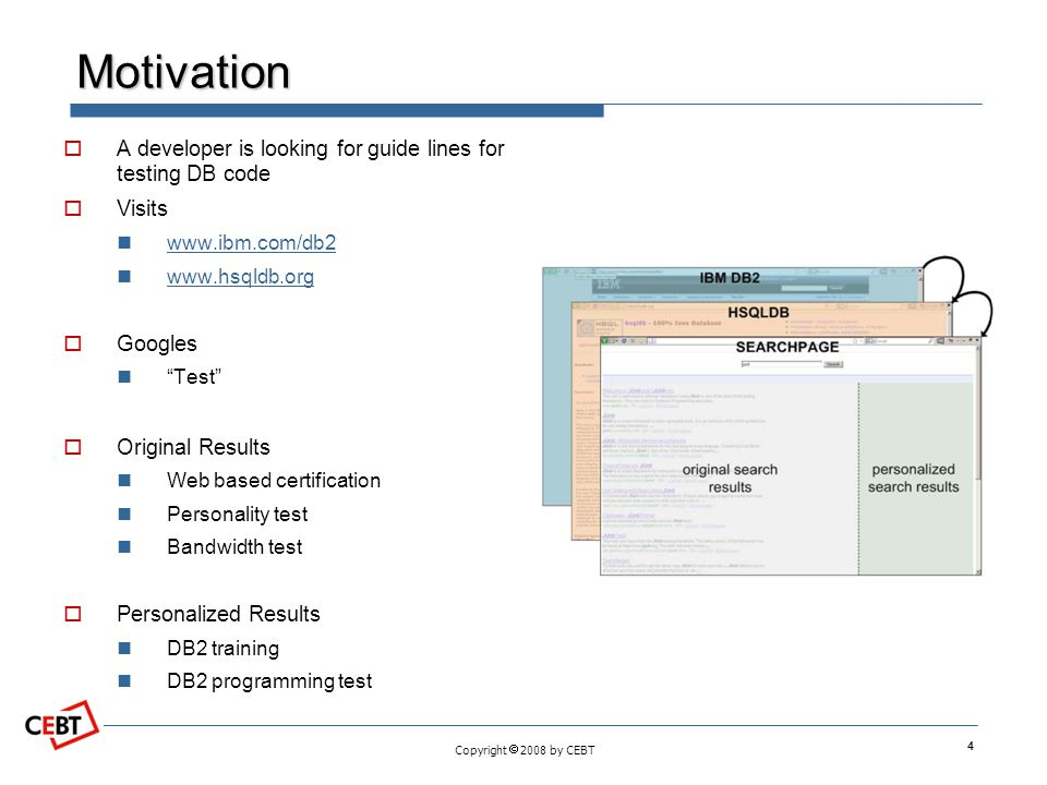 """Copyright  2008 by CEBT Motivation 4  A developer is looking for guide lines for testing DB code  Visits www.ibm.com/db2 www.hsqldb.org  Googles """""""
