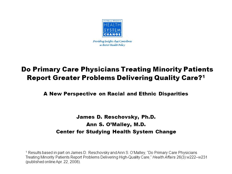 Do Primary Care Physicians Treating Minority Patients Report Greater Problems Delivering Quality Care.