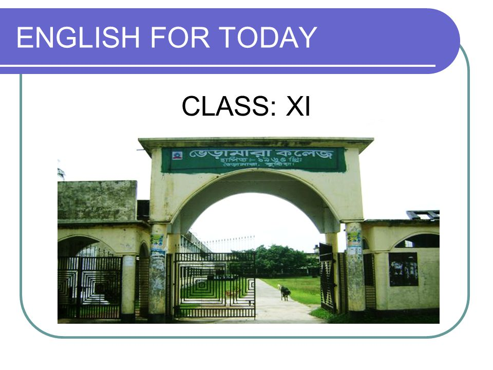 ENGLISH FOR TODAY CLASS: XI
