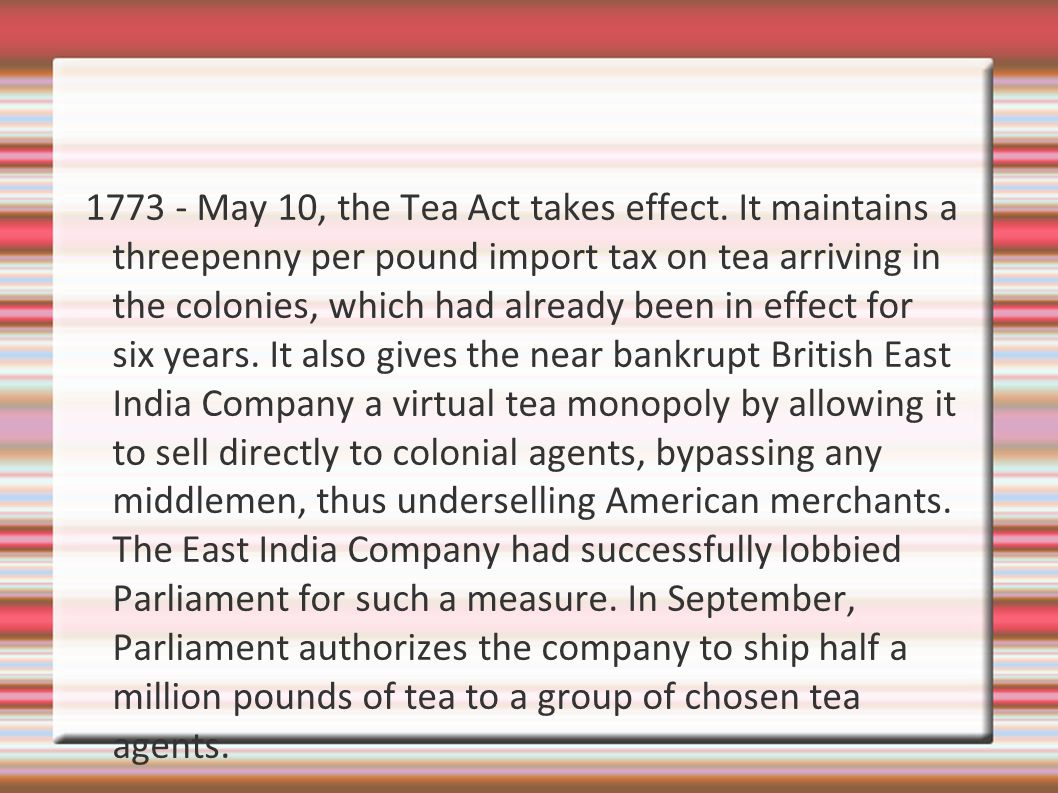 1773 - May 10, the Tea Act takes effect.