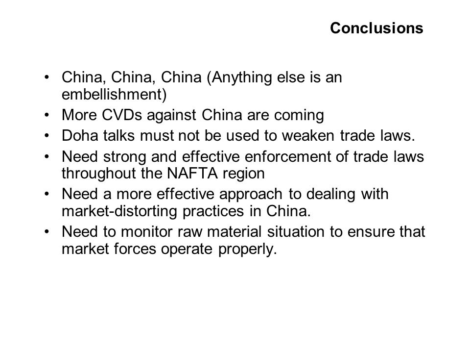 China, China, China (Anything else is an embellishment) More CVDs against China are coming Doha talks must not be used to weaken trade laws. Need stro
