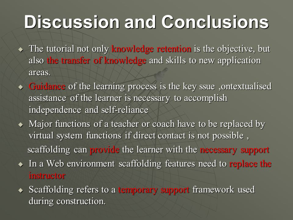 Discussion and Conclusions  The tutorial not only knowledge retention is the objective, but also the transfer of knowledge and skills to new applicat