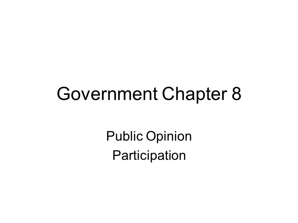 Government Chapter 8 Public Opinion Participation