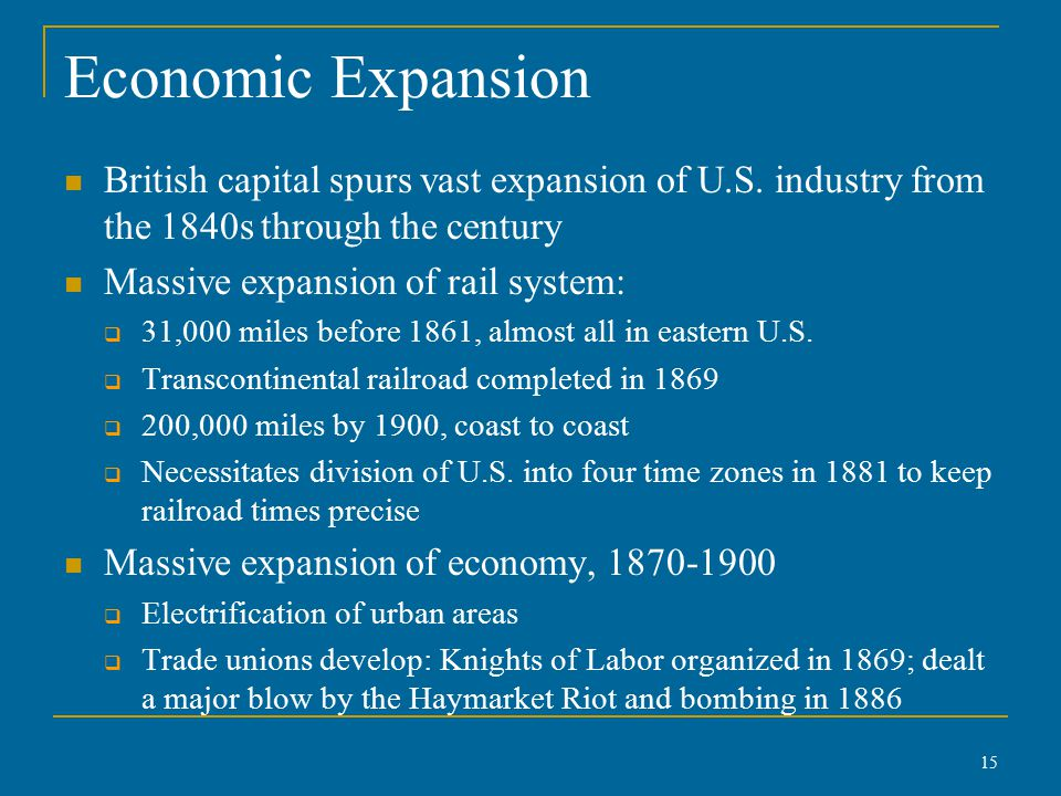 Economic Expansion British capital spurs vast expansion of U.S.