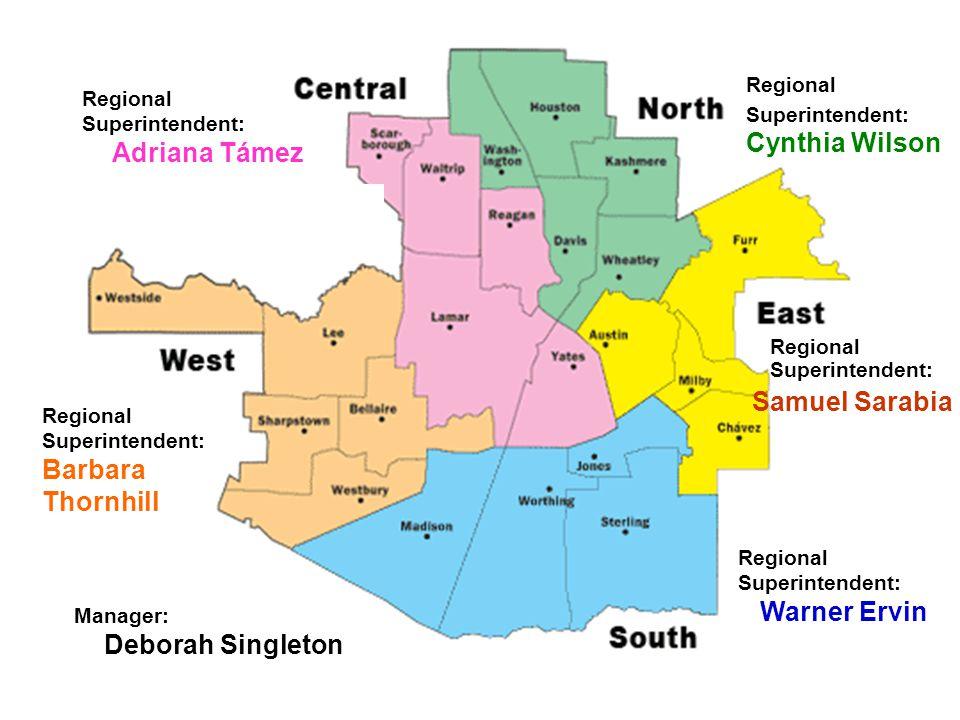 Regional Superintendent: Adriana Támez Regional Superintendent: Samuel Sarabia Regional Superintendent: Cynthia Wilson Regional Superintendent: Warner