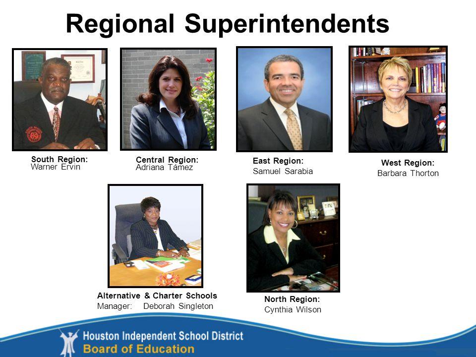 Regional Superintendents South Region: Warner Ervin East Region: Samuel Sarabia Central Region: Adriana Támez Alternative & Charter Schools Manager: D